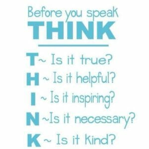 A quote that says think before you speak, followed by the initials T.H.I.N.K