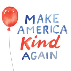 Poster image saying 'Make America Kind Again'